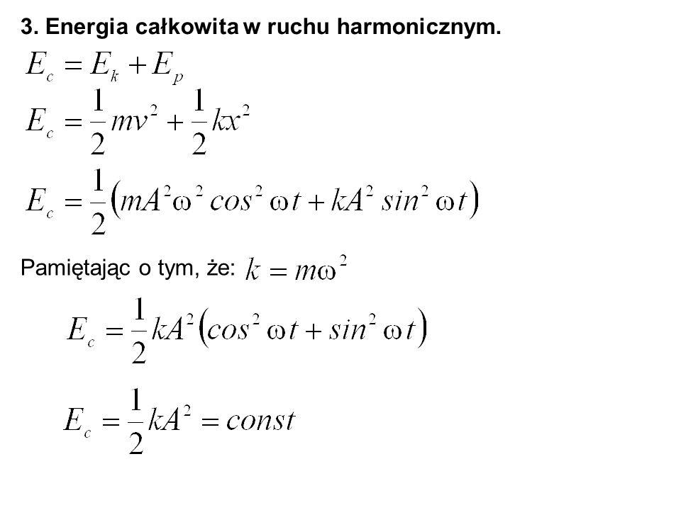 3. Energia całkowita w ruchu harmonicznym.