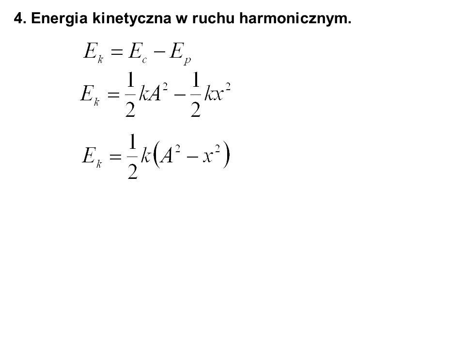 4. Energia kinetyczna w ruchu harmonicznym.