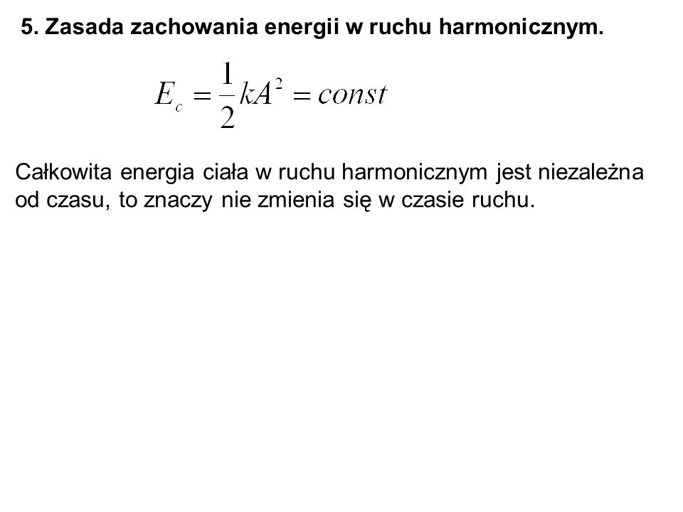 5. Zasada zachowania energii w ruchu harmonicznym.