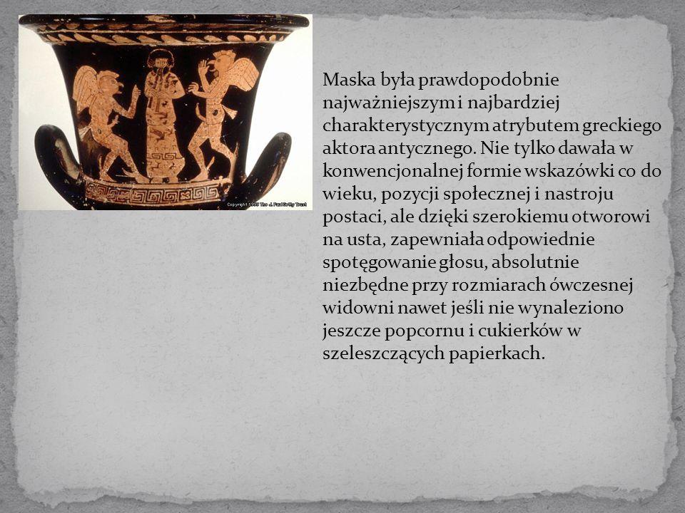 Maska była prawdopodobnie najważniejszym i najbardziej charakterystycznym atrybutem greckiego aktora antycznego.