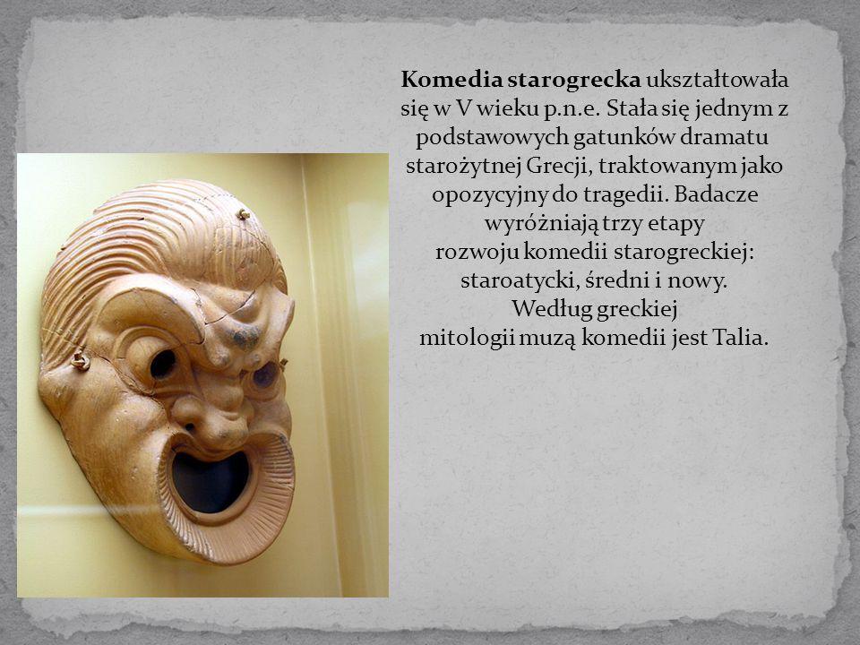 Komedia starogrecka ukształtowała się w V wieku p. n. e
