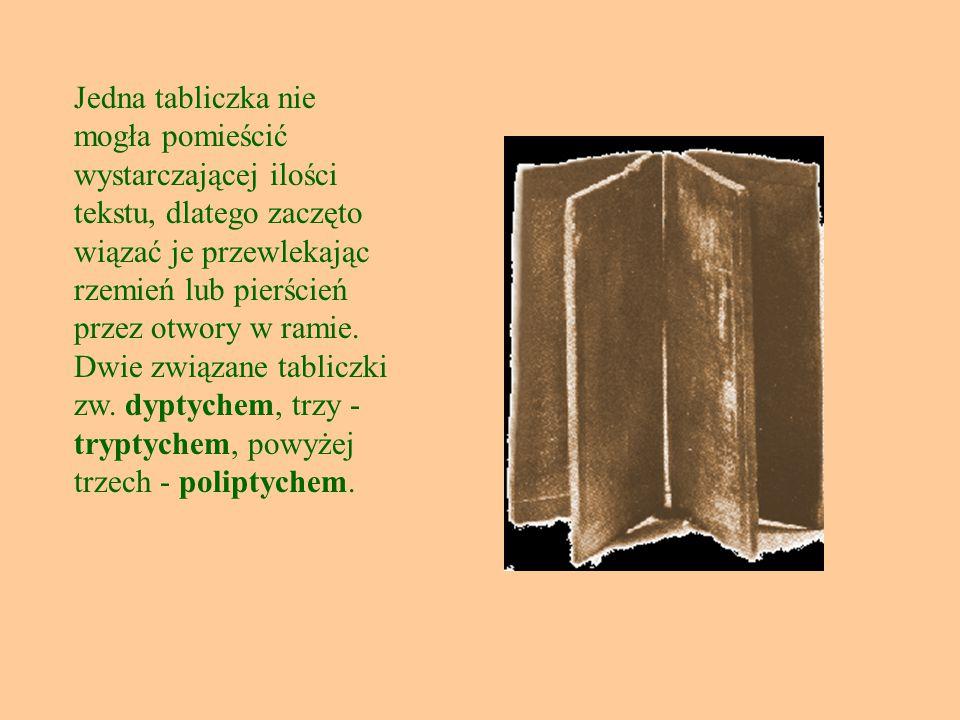 Jedna tabliczka nie mogła pomieścić wystarczającej ilości tekstu, dlatego zaczęto wiązać je przewlekając rzemień lub pierścień przez otwory w ramie.