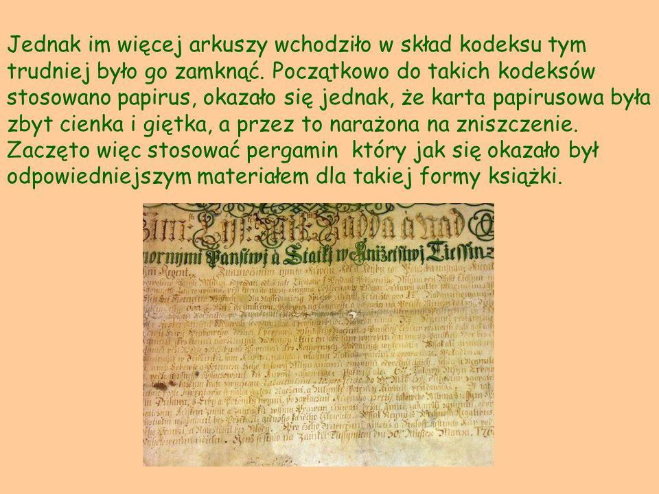 Jednak im więcej arkuszy wchodziło w skład kodeksu tym trudniej było go zamknąć.