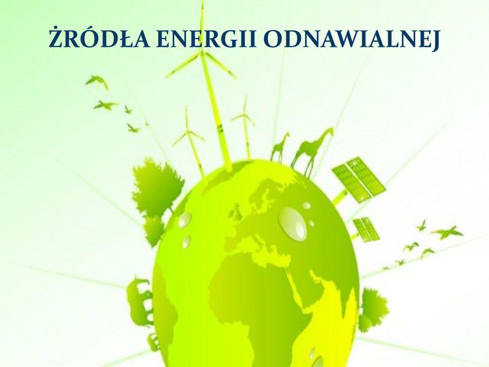 ŻRÓDŁA ENERGII ODNAWIALNEJ