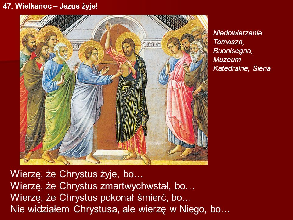 Wierzę, że Chrystus żyje, bo… Wierzę, że Chrystus zmartwychwstał, bo…