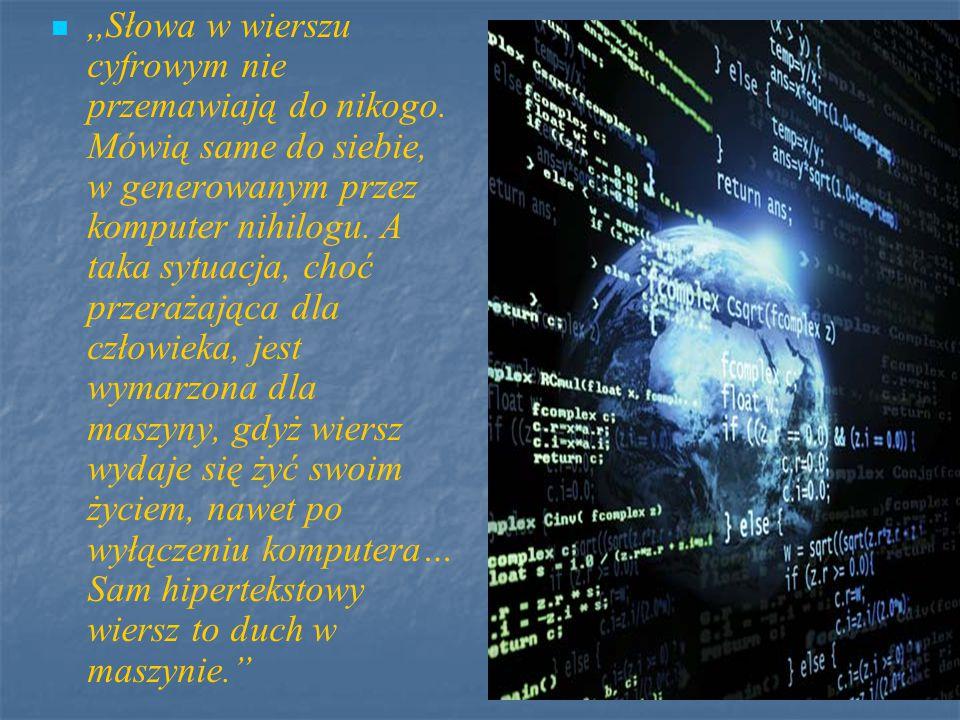 ,,Słowa w wierszu cyfrowym nie przemawiają do nikogo