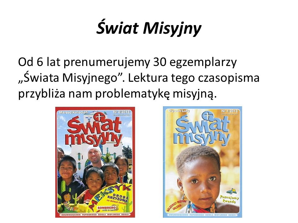 """Świat Misyjny Od 6 lat prenumerujemy 30 egzemplarzy """"Świata Misyjnego ."""