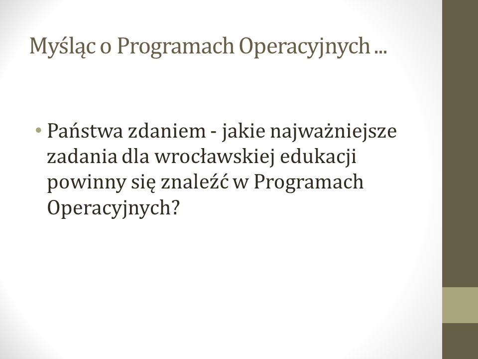 Myśląc o Programach Operacyjnych ...
