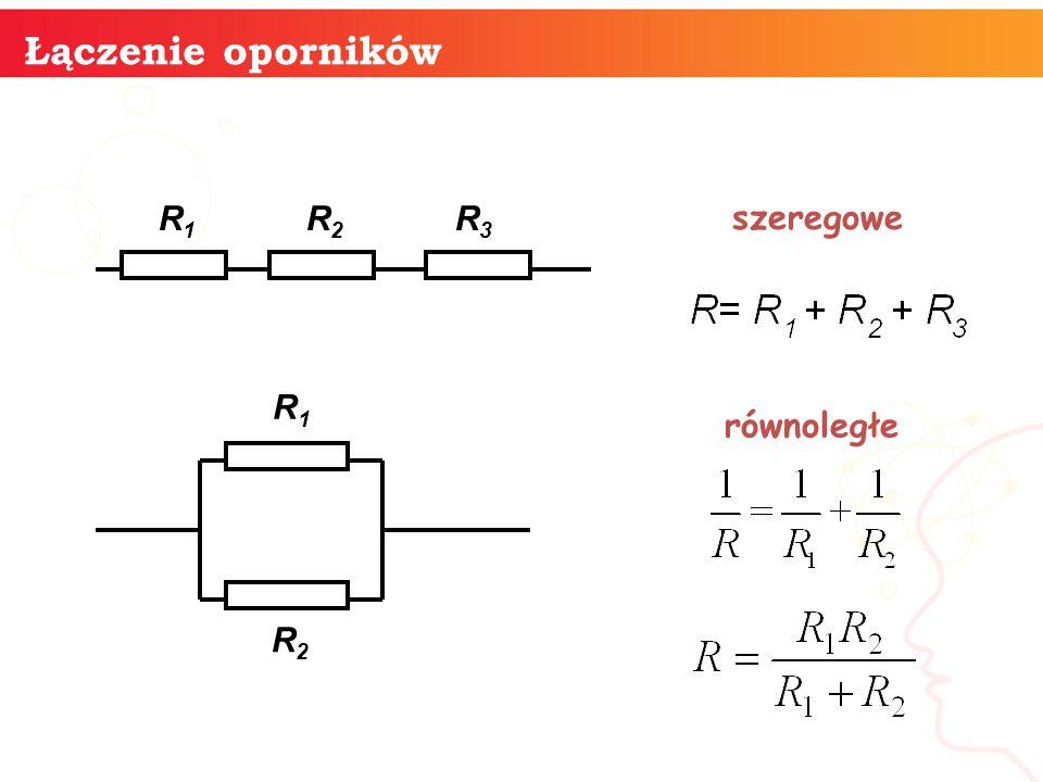 Łączenie oporników informatyka + R1 R2 R3 szeregowe R1 równoległe R2