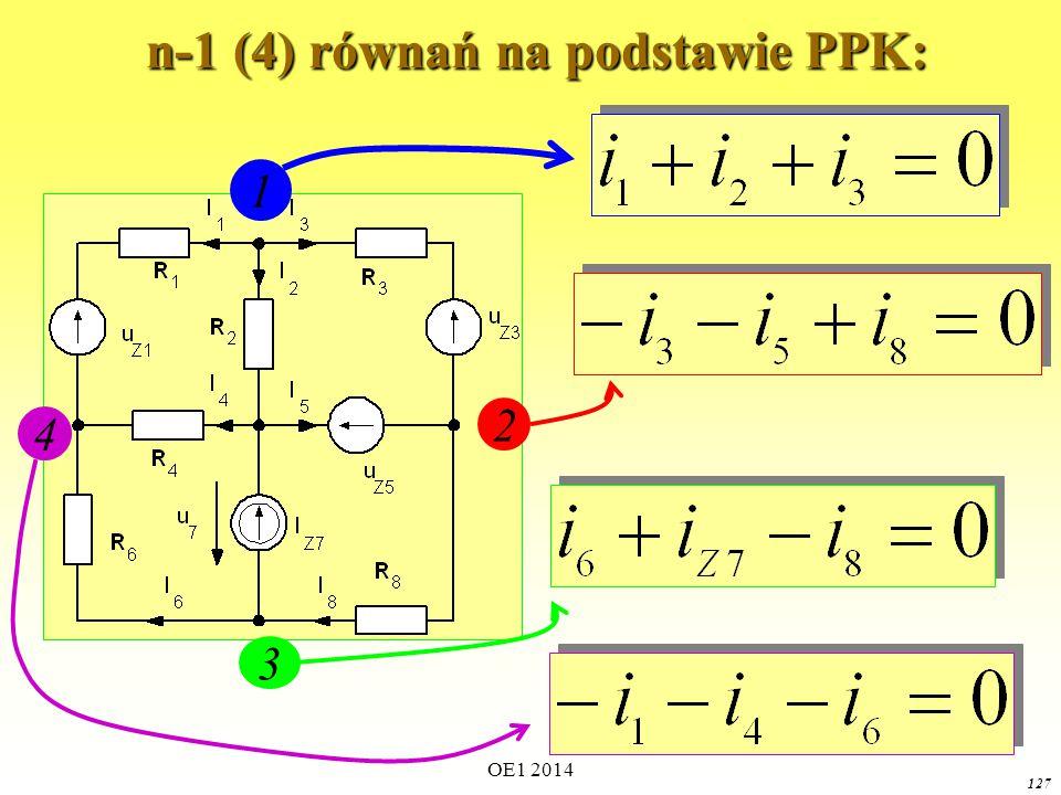 n-1 (4) równań na podstawie PPK: