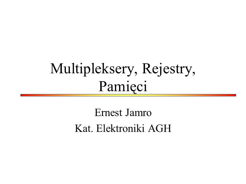 Multipleksery, Rejestry, Pamięci