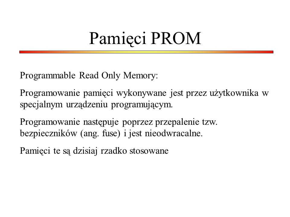 Pamięci PROM Programmable Read Only Memory: