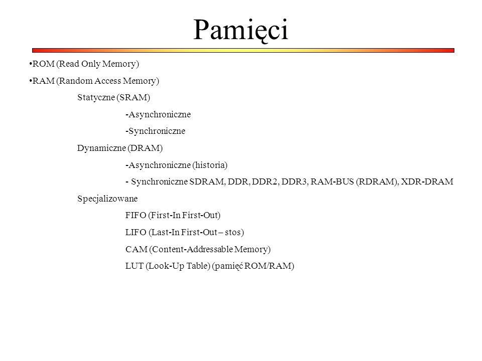 Pamięci ROM (Read Only Memory) RAM (Random Access Memory)