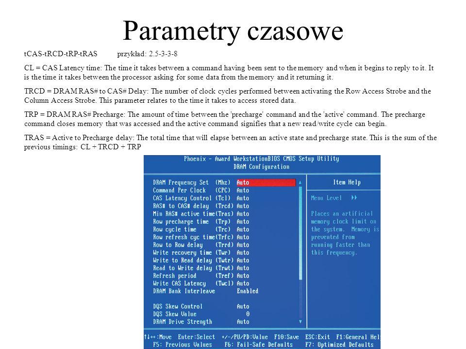 Parametry czasowe tCAS-tRCD-tRP-tRAS przykład: 2.5-3-3-8
