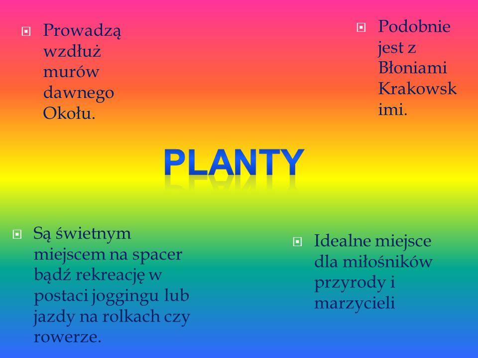 Planty Podobnie jest z Błoniami Krakowskimi.
