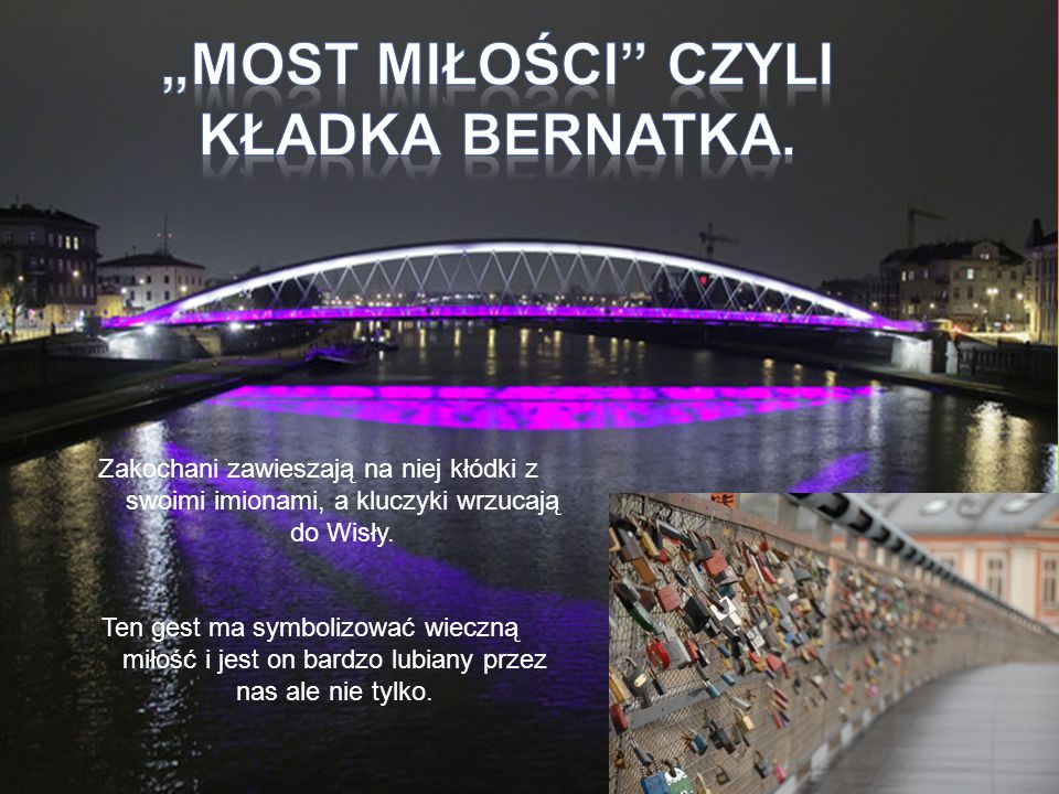 """""""Most Miłości czyli kładka Bernatka."""