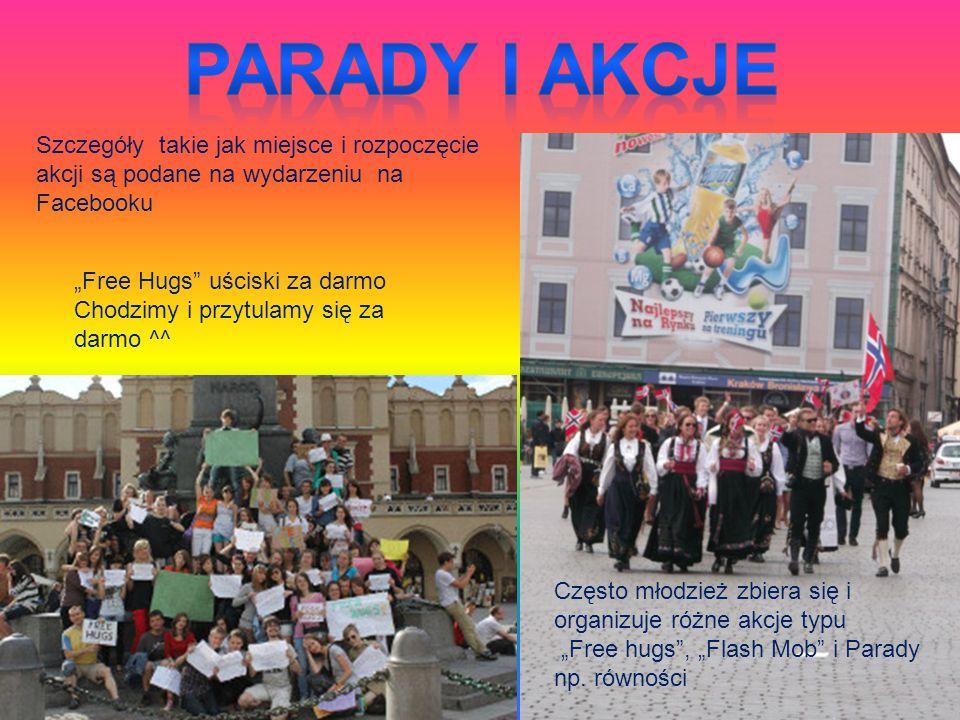 PARADY I AKCJE Szczegóły takie jak miejsce i rozpoczęcie akcji są podane na wydarzeniu na Facebooku.