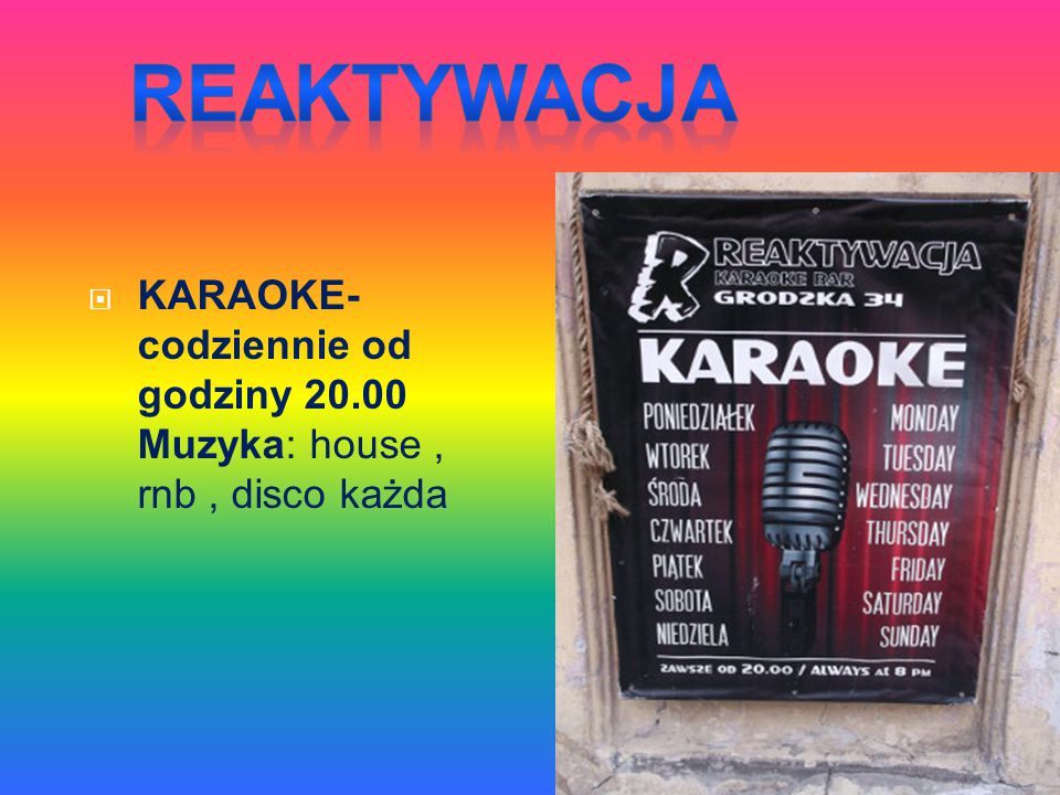 Reaktywacja KARAOKE- codziennie od godziny 20.00 Muzyka: house , rnb , disco każda