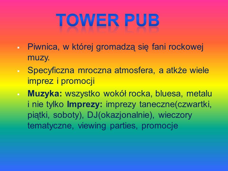 Tower pub Piwnica, w której gromadzą się fani rockowej muzy.