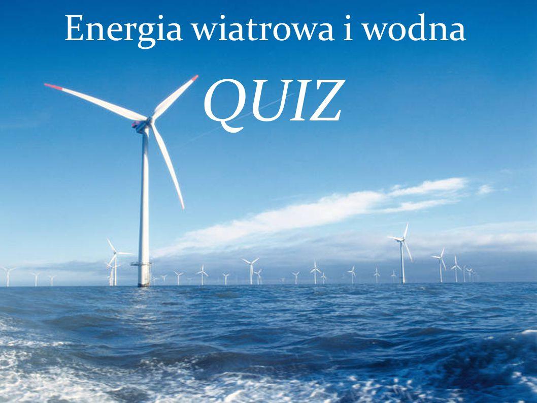 Energia wiatrowa i wodna