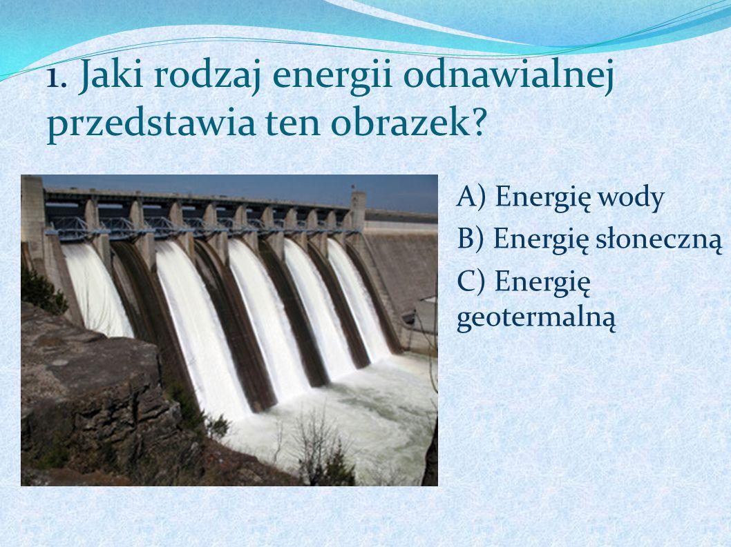 1. Jaki rodzaj energii odnawialnej przedstawia ten obrazek