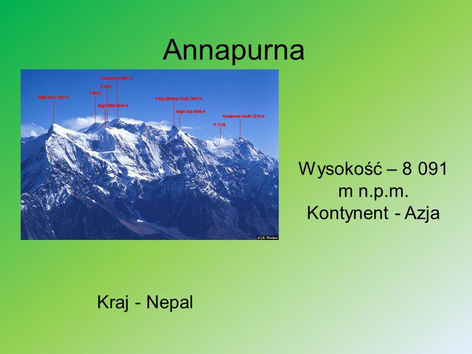 Wysokość – 8 091 m n.p.m. Kontynent - Azja