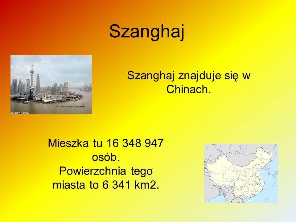 Szanghaj Szanghaj znajduje się w Chinach. Mieszka tu 16 348 947 osób.