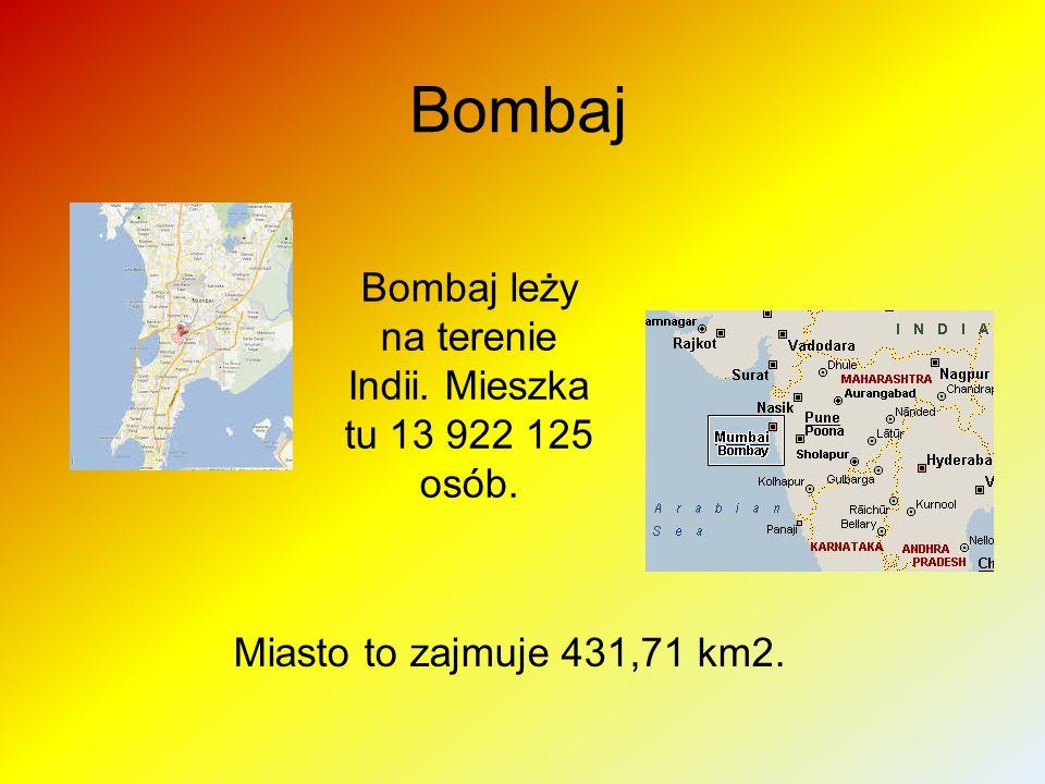 Bombaj leży na terenie Indii. Mieszka tu 13 922 125 osób.