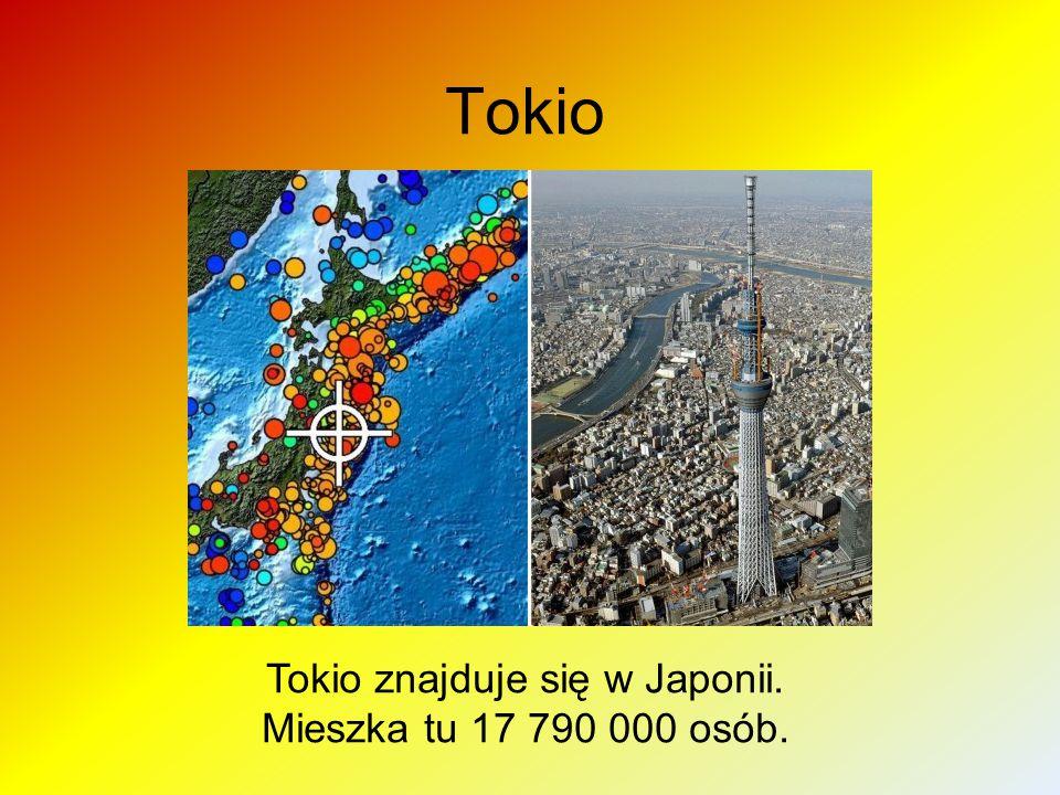 Tokio znajduje się w Japonii.