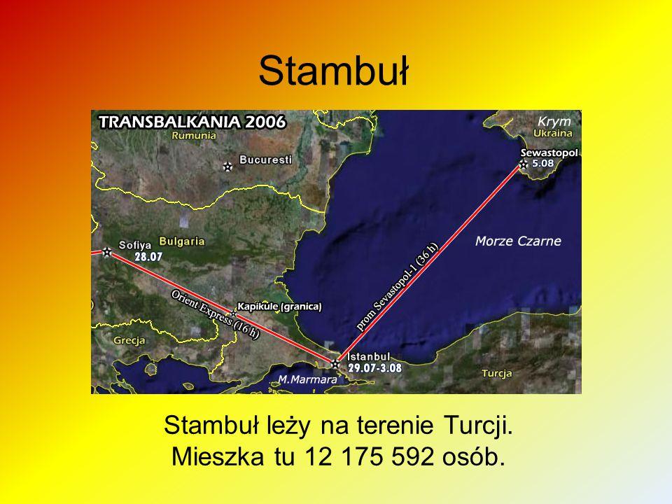 Stambuł leży na terenie Turcji.