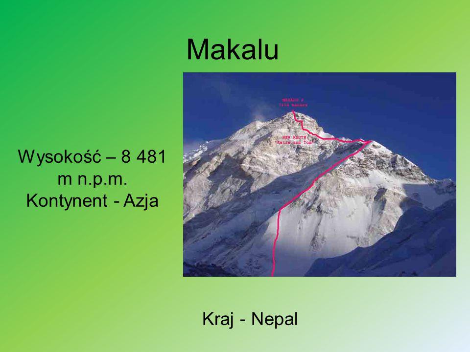 Wysokość – 8 481 m n.p.m. Kontynent - Azja