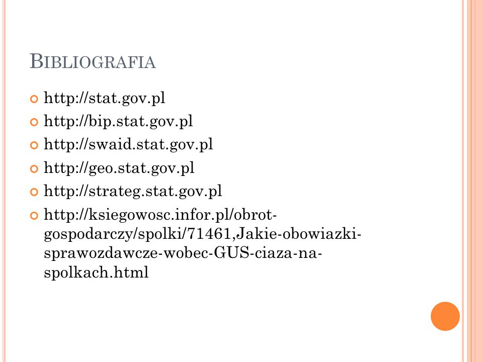 Bibliografia http://stat.gov.pl http://bip.stat.gov.pl