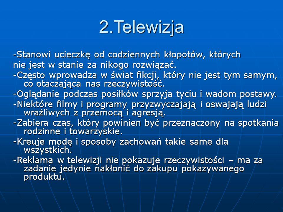 2.Telewizja nie jest w stanie za nikogo rozwiązać.