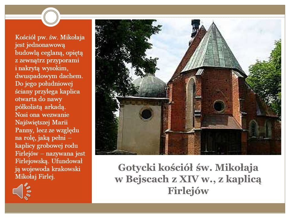 Gotycki kościół św. Mikołaja w Bejscach z XIV w., z kaplicą Firlejów