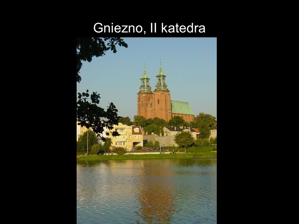Gniezno, II katedra