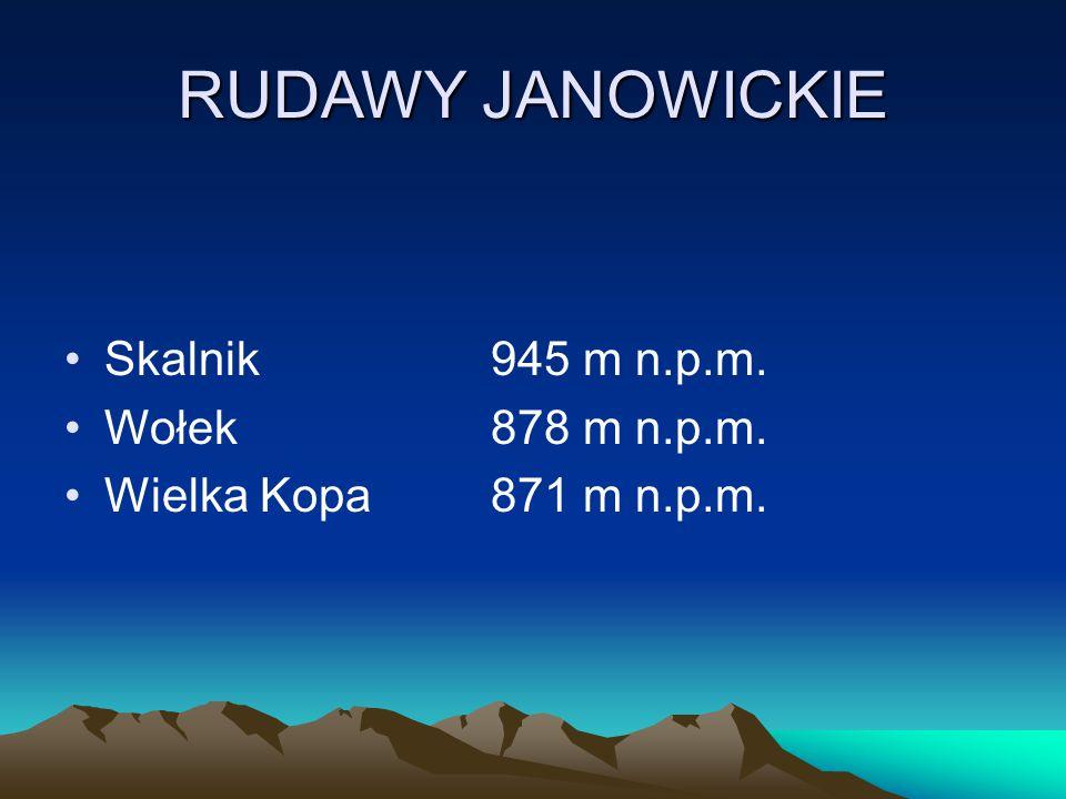 RUDAWY JANOWICKIE Skalnik 945 m n.p.m. Wołek 878 m n.p.m.