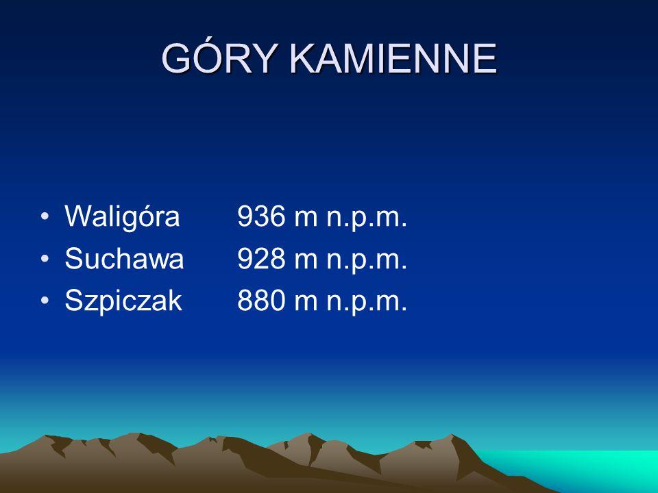 GÓRY KAMIENNE Waligóra 936 m n.p.m. Suchawa 928 m n.p.m.