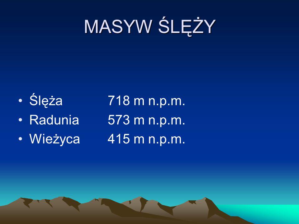 MASYW ŚLĘŻY Ślęża 718 m n.p.m. Radunia 573 m n.p.m.