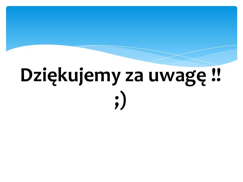 Dziękujemy za uwagę !! ;)