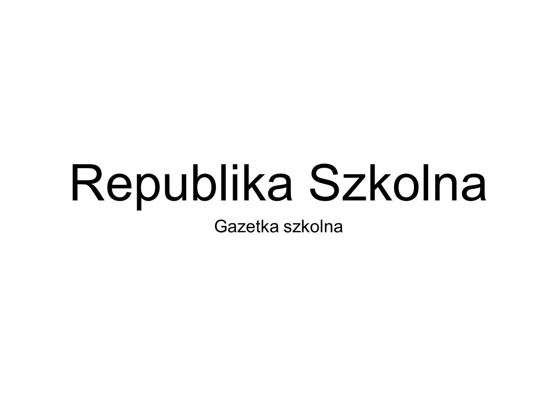 Republika Szkolna Gazetka szkolna