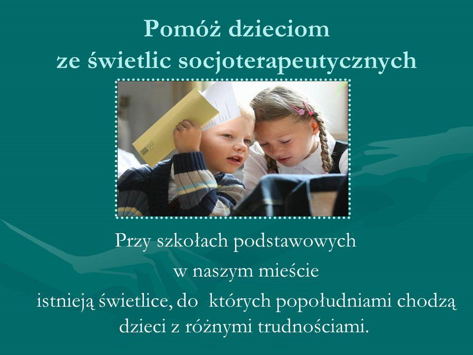 Pomóż dzieciom ze świetlic socjoterapeutycznych