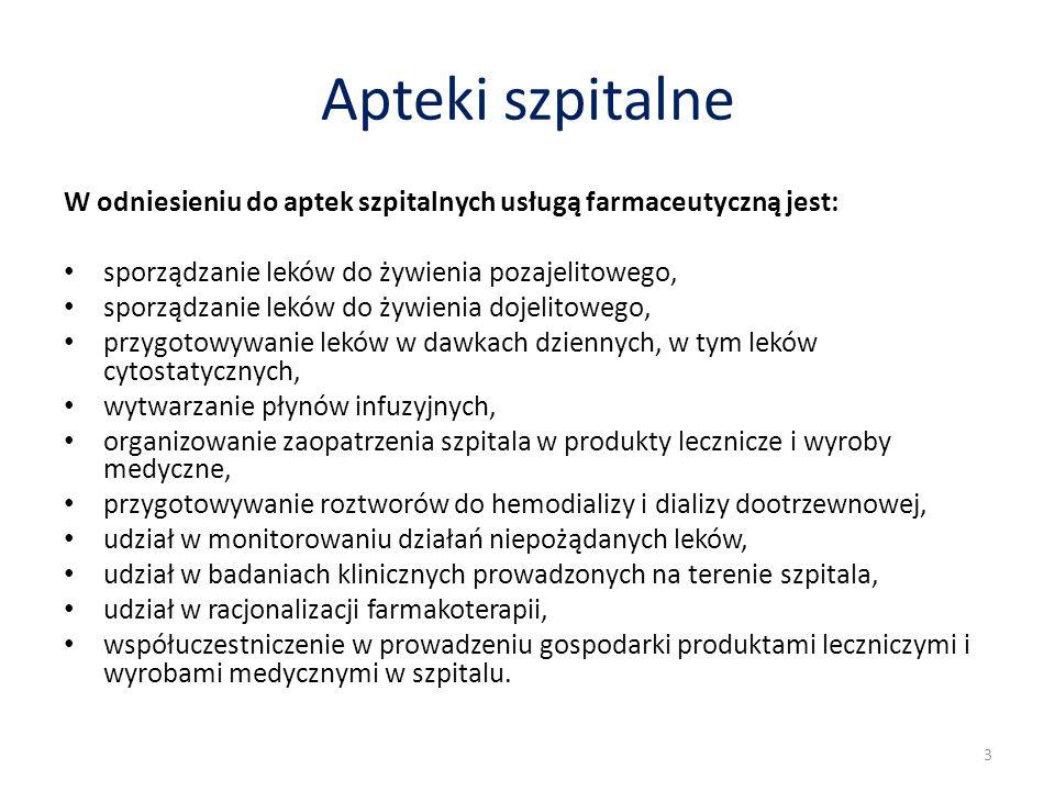 Apteki szpitalne W odniesieniu do aptek szpitalnych usługą farmaceutyczną jest: sporządzanie leków do żywienia pozajelitowego,
