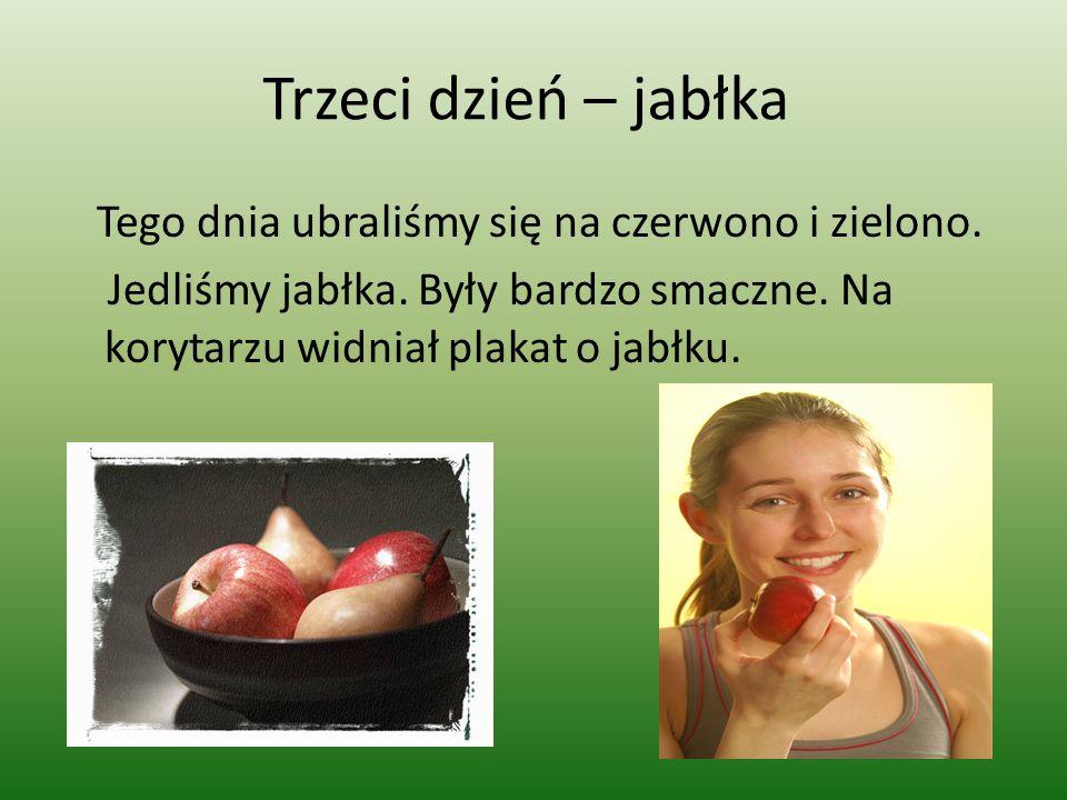 Trzeci dzień – jabłka Tego dnia ubraliśmy się na czerwono i zielono.