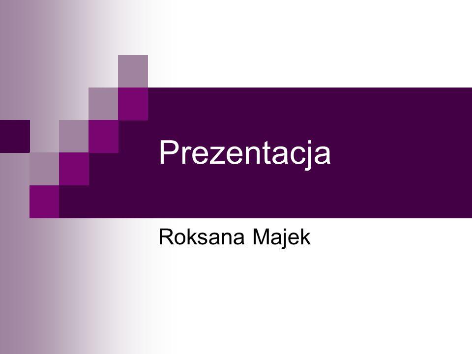 Prezentacja Roksana Majek