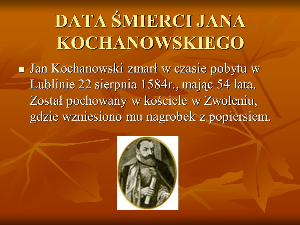 DATA ŚMIERCI JANA KOCHANOWSKIEGO