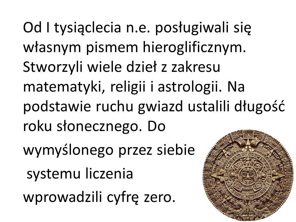 Od I tysiąclecia n. e. posługiwali się własnym pismem hieroglificznym
