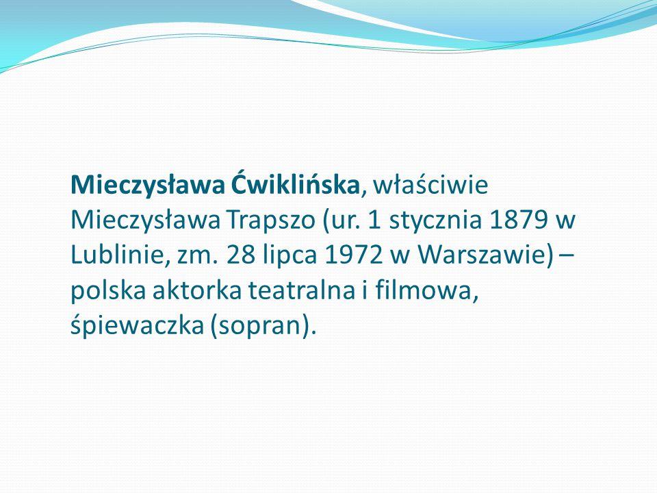 Mieczysława Ćwiklińska, właściwie Mieczysława Trapszo (ur