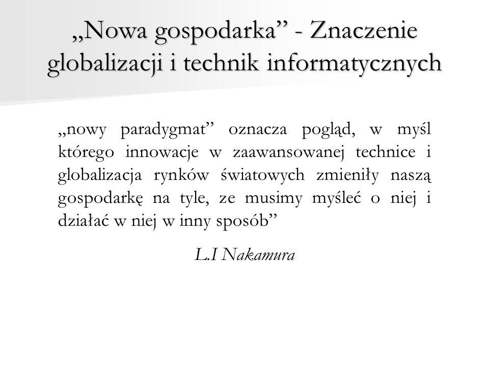 """""""Nowa gospodarka - Znaczenie globalizacji i technik informatycznych"""
