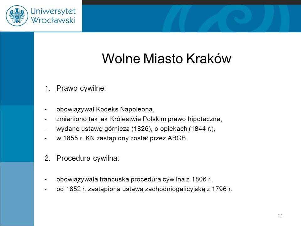 Wolne Miasto Kraków 1. Prawo cywilne: 2. Procedura cywilna: