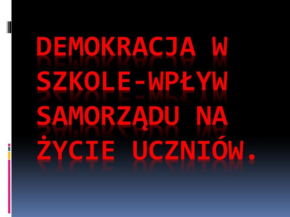 Demokracja w szkole-wpływ samorządu na życie uczniów.